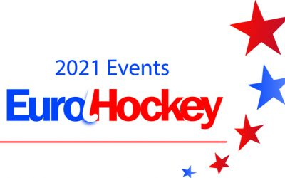 2021 EuroHockey Events – Update